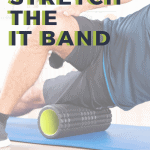 man foam rolling his IT Band with text overlay you can't stretch the IT Band