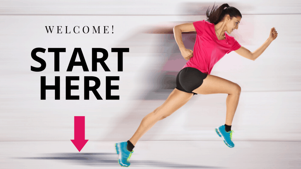 welcome! start here - picture of a woman running