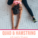 woman stretching hamstrings on the floor with text overlay step by step guide to quad and hamstring stretching