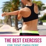 woman performing shoulder stretching with text overlay the best exercises for tight shoulders step by step guide