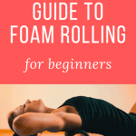 woman on a yoga mat performing thoracic extension on a foam roller with text overlay step by step guide to foam rolling for beginners