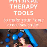 woman laying on a yoga mat with other exercise equipment and text overlay necessary physical therapy equipment to make your home exercises easier