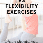 woman doing a yoga pose with text overlay mobility vs. flexibility exercises which should you be doing?