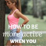 picture of a girl exercising and tired with text overlay how to be more active when you hate exercise
