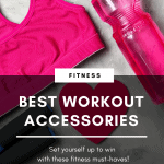 flat lay image of fitness essentials with text overlay best workout accessories