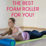 woman exercising with a foam roller with text overlay how to choose the best foam roller for you
