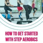 people in a step aerobics group fitness class with text overlay how to get started with step aerobics