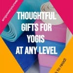 picture of yoga accessories with text overlay thoughtful gifts for yogi at any level